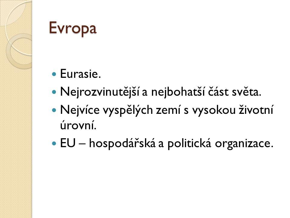 Evropa Eurasie.Nejrozvinutější a nejbohatší část světa.