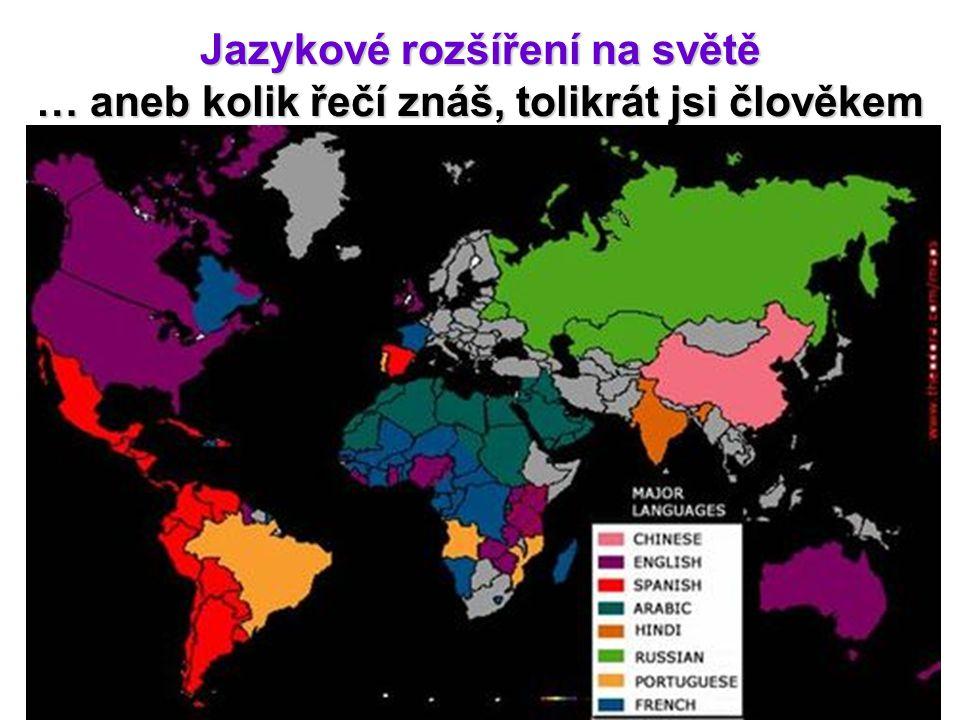 Jazykové rozšíření na světě … aneb kolik řečí znáš, tolikrát jsi člověkem