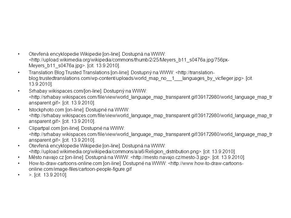 Otevřená encyklopedie Wikipedie [on-line]. Dostupná na WWW:. [cit. 13.9.2010]. Translation Blog Trusted Translations [on-line]. Dostupný na WWW:. [cit
