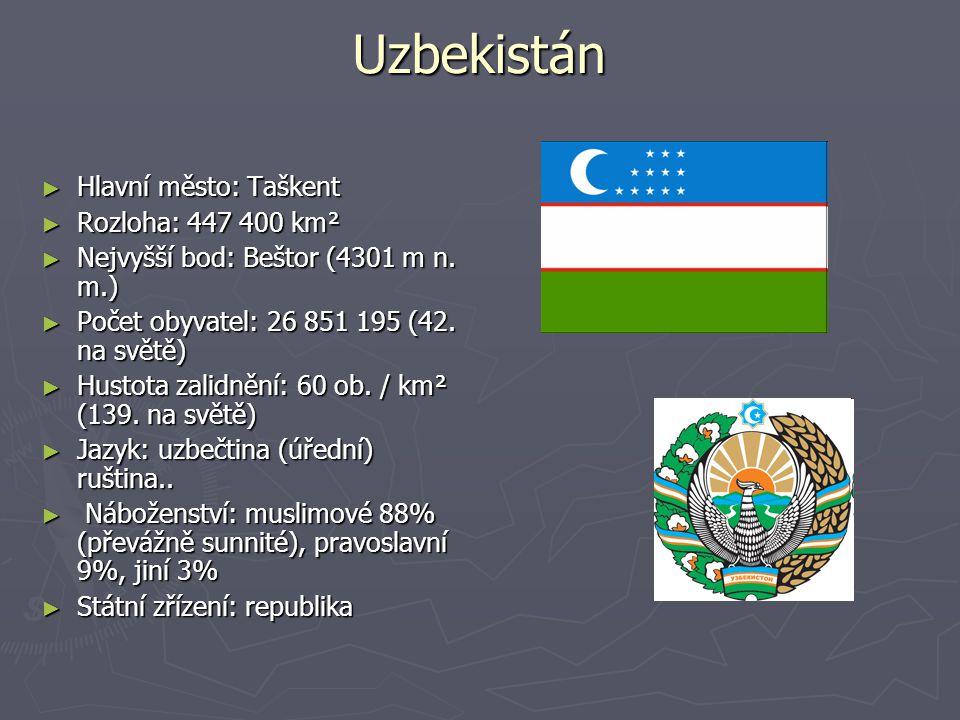 Uzbekistán ► Hlavní město: Taškent ► Rozloha: 447 400 km² ► Nejvyšší bod: Beštor (4301 m n.