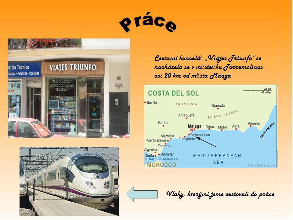 """Cestovní kancelá ř """"Viajes Triunfo se nacházela se v m ě ste č ku Torremolinos asi 20 km od m ě sta Máaga Vlaky, kterými jsme cestovali do práce"""