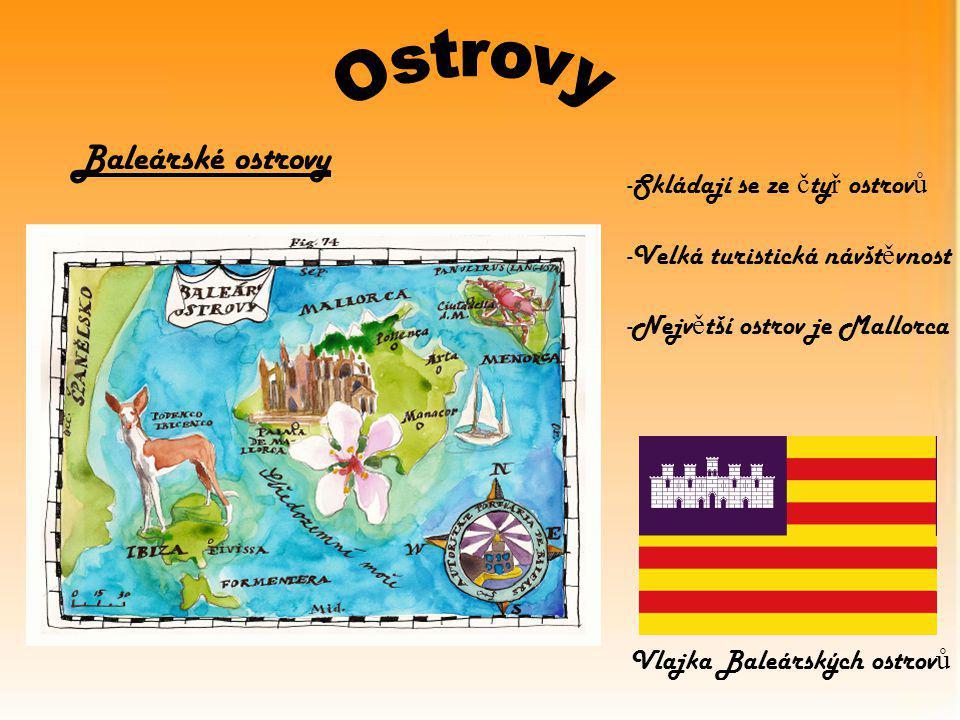 Baleárské ostrovy -Skládají se ze č ty ř ostrov ů -Velká turistická návšt ě vnost -Nejv ě tší ostrov je Mallorca Vlajka Baleárských ostrov ů