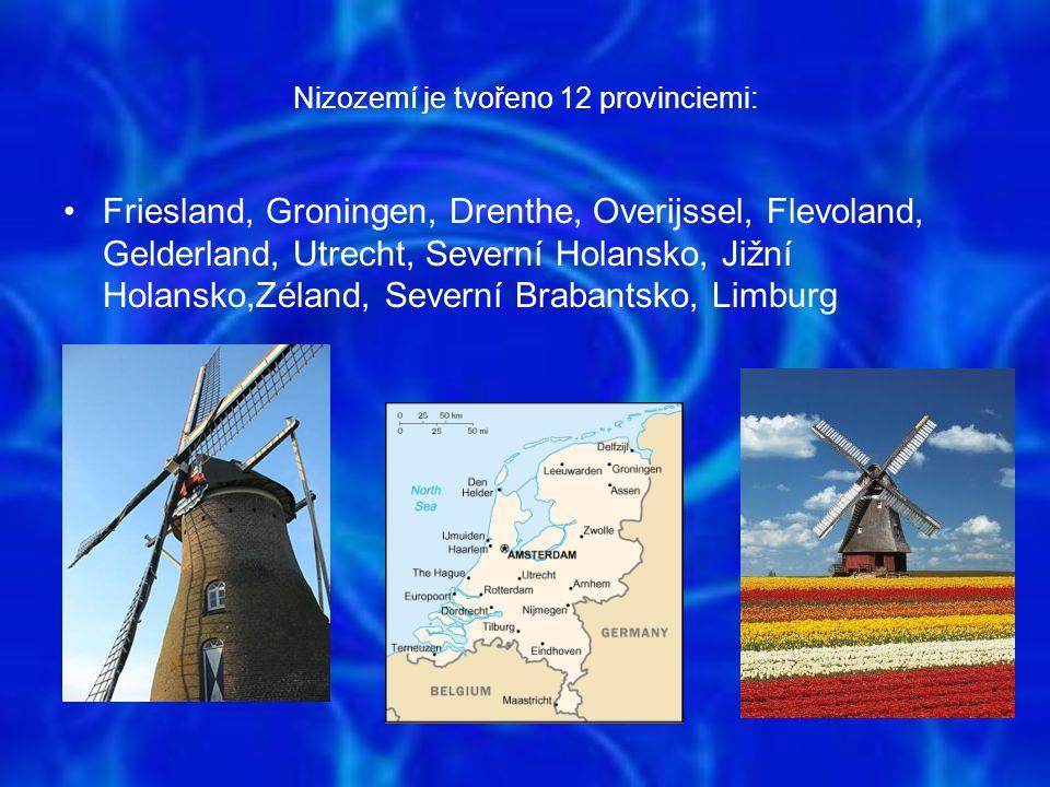 Nizozemí je tvořeno 12 provinciemi: Friesland, Groningen, Drenthe, Overijssel, Flevoland, Gelderland, Utrecht, Severní Holansko, Jižní Holansko,Zéland
