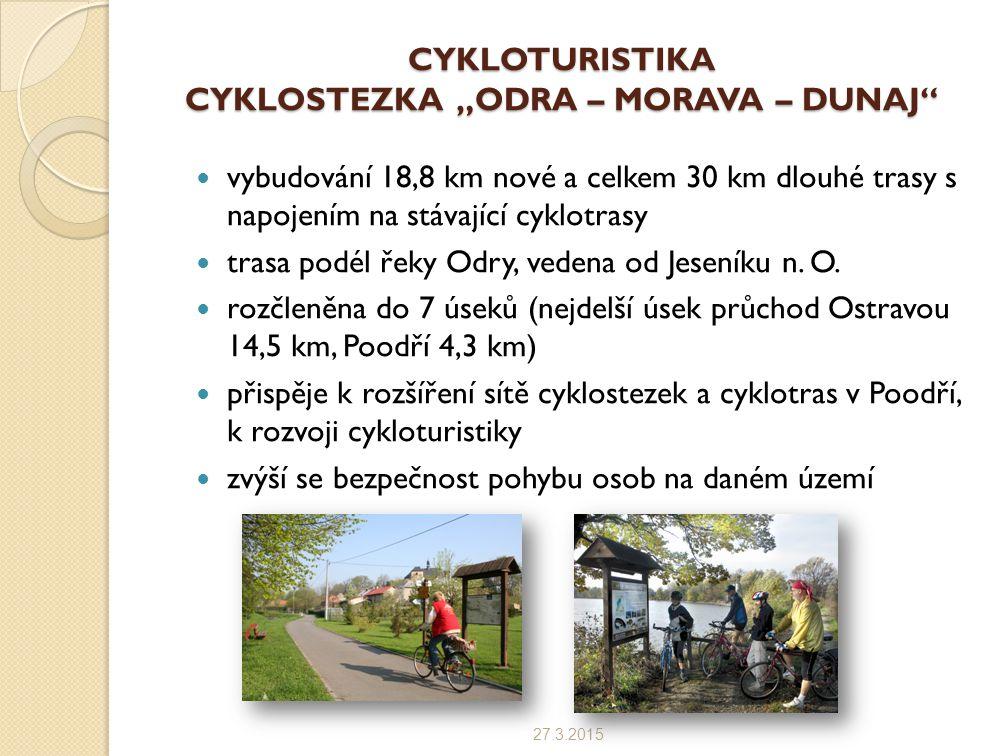 """CYKLOTURISTIKA CYKLOSTEZKA """"ODRA – MORAVA – DUNAJ"""" vybudování 18,8 km nové a celkem 30 km dlouhé trasy s napojením na stávající cyklotrasy trasa podél"""