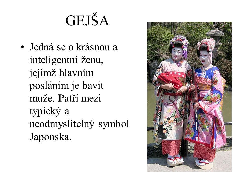 GEJŠA Jedná se o krásnou a inteligentní ženu, jejímž hlavním posláním je bavit muže. Patří mezi typický a neodmyslitelný symbol Japonska.