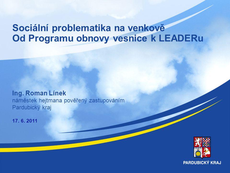 Sociální problematika na venkově Od Programu obnovy vesnice k LEADERu Ing.