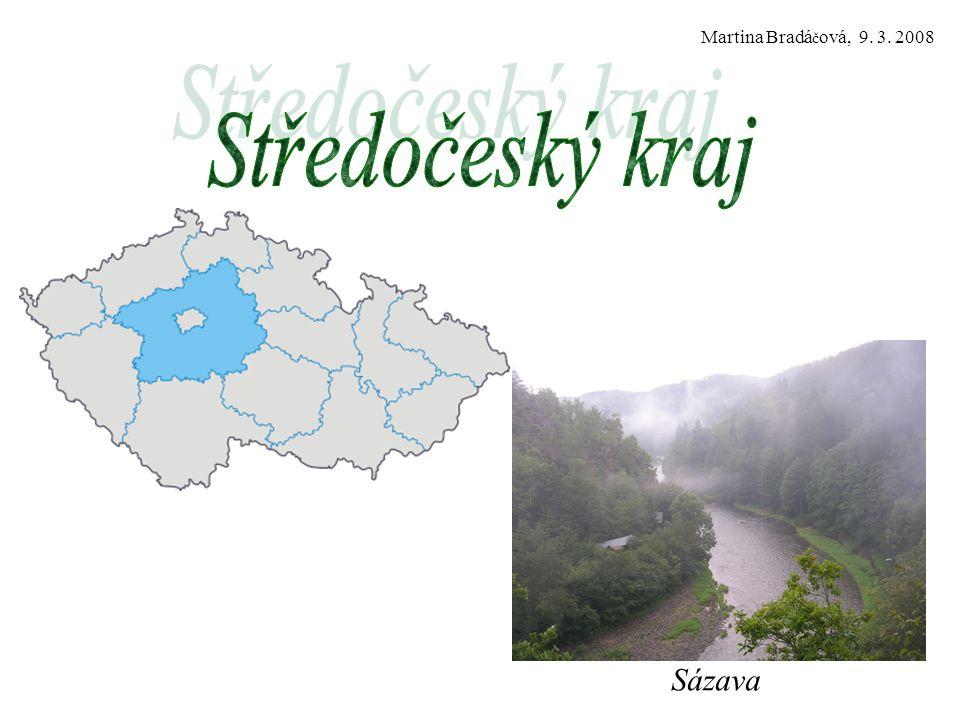 Martina Bradá č ová, 9. 3. 2008 Sázava