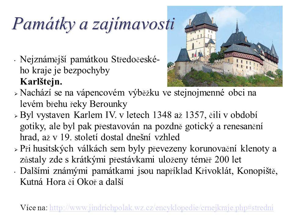 Památky a zajímavosti Nejznám ě jší památkou St ř edo č eské-  ho kraje je bezpochyby  Karlštejn.