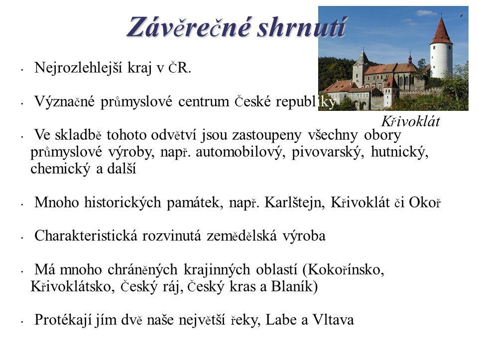 Záv ě re č né shrnutí Nejrozlehlejší kraj v Č R. Význa č né pr ů myslové centrum Č eské republiky.