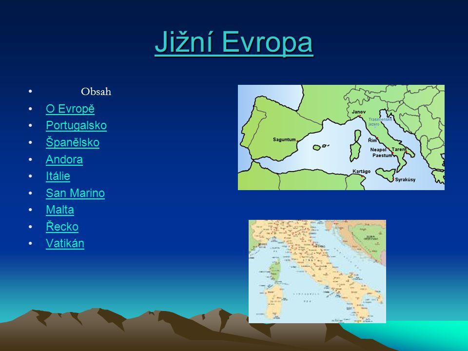 Jižní Evropa Jižní Evropa je nejjižnější část kontinentu evropského kontinentu.
