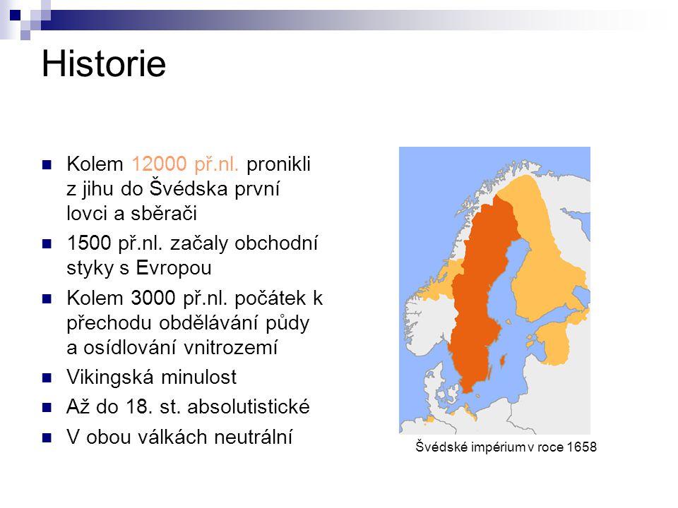Historie Kolem 12000 př.nl. pronikli z jihu do Švédska první lovci a sběrači 1500 př.nl. začaly obchodní styky s Evropou Kolem 3000 př.nl. počátek k p