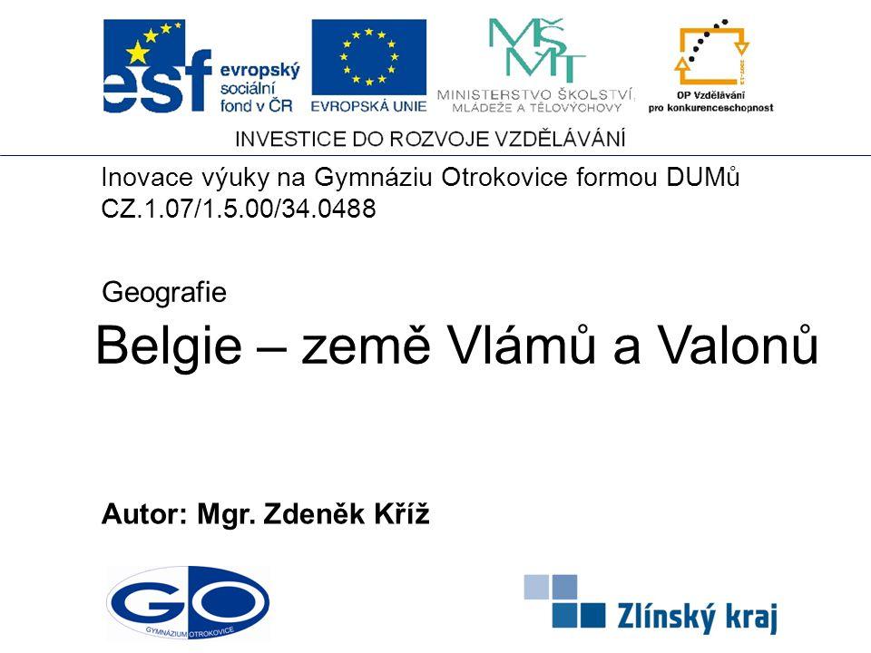 Belgie – země Vlámů a Valonů Autor: Mgr.