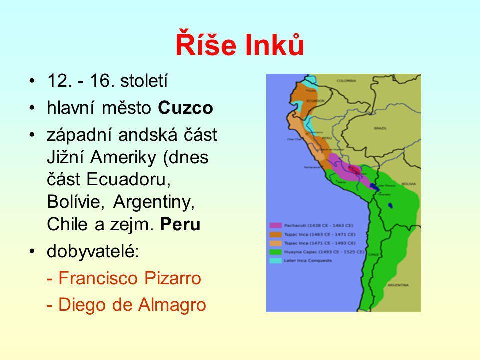 Říše Inků 12.- 16.