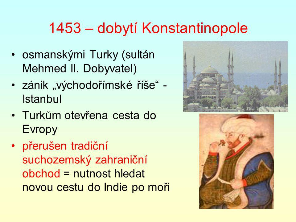 1453 – dobytí Konstantinopole osmanskými Turky (sultán Mehmed II.