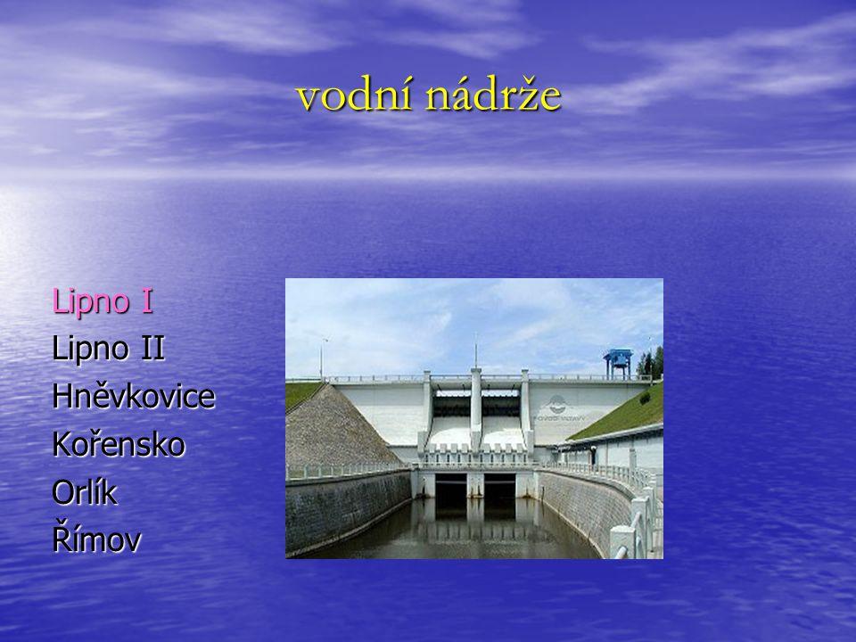 vodní nádrže Lipno I Lipno II HněvkoviceKořenskoOrlíkŘímov