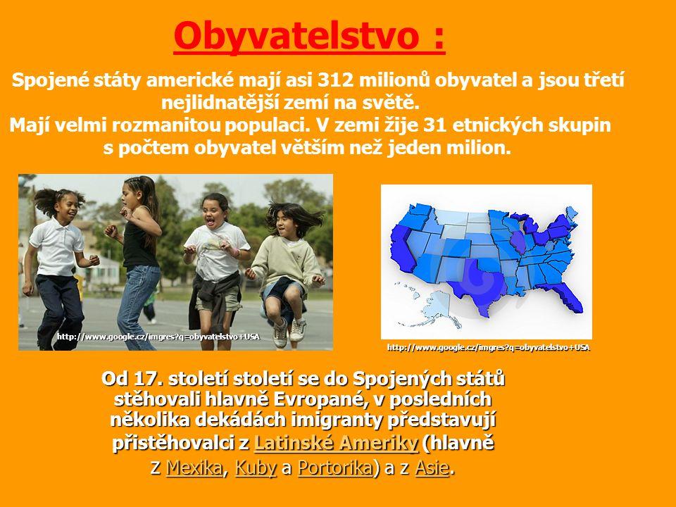 Obyvatelstvo : Spojené státy americké mají asi 312 milionů obyvatel a jsou třetí nejlidnatější zemí na světě.