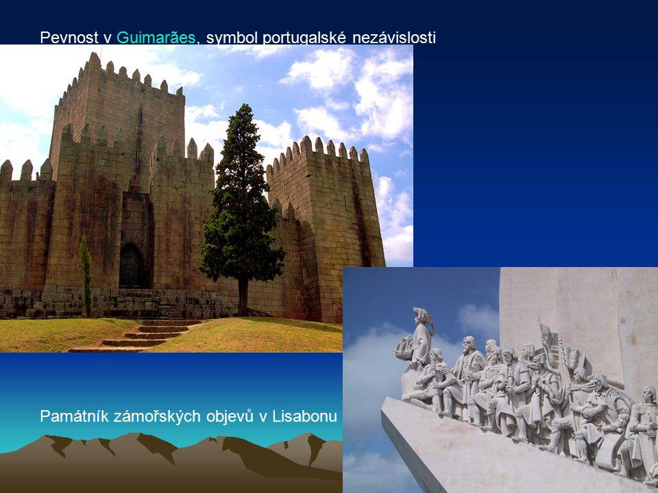 Pevnost v Guimarães, symbol portugalské nezávislostiGuimarães Památník zámořských objevů v Lisabonu