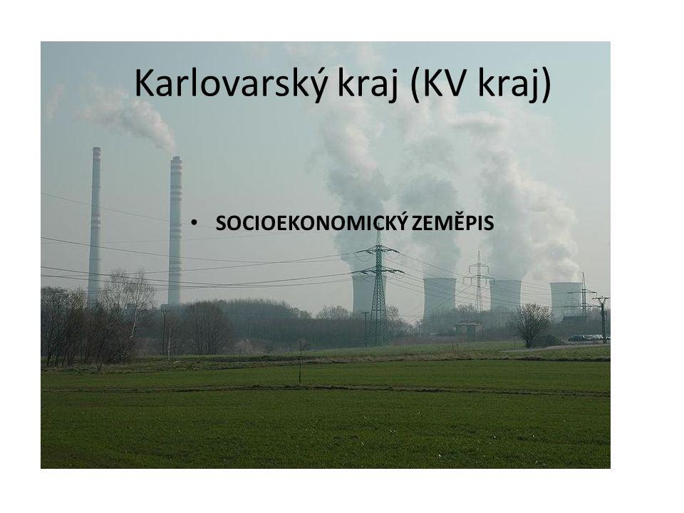 Karlovarský kraj (KV kraj) SOCIOEKONOMICKÝ ZEMĚPIS