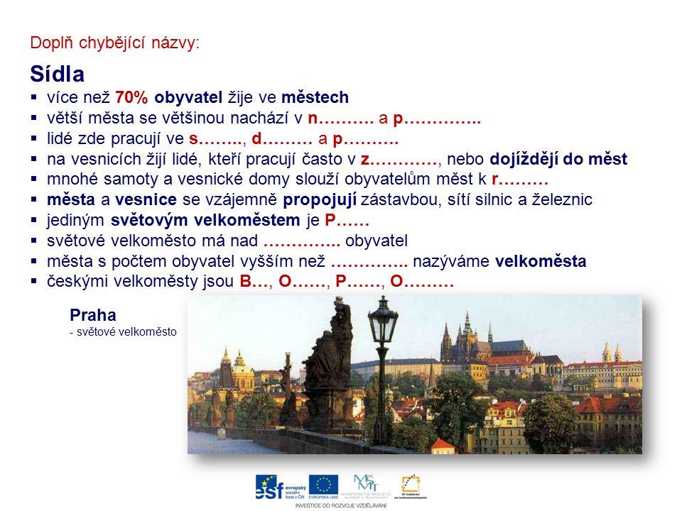 Velkoměsta ČR Brno Plzeň Ostrava Olomouc