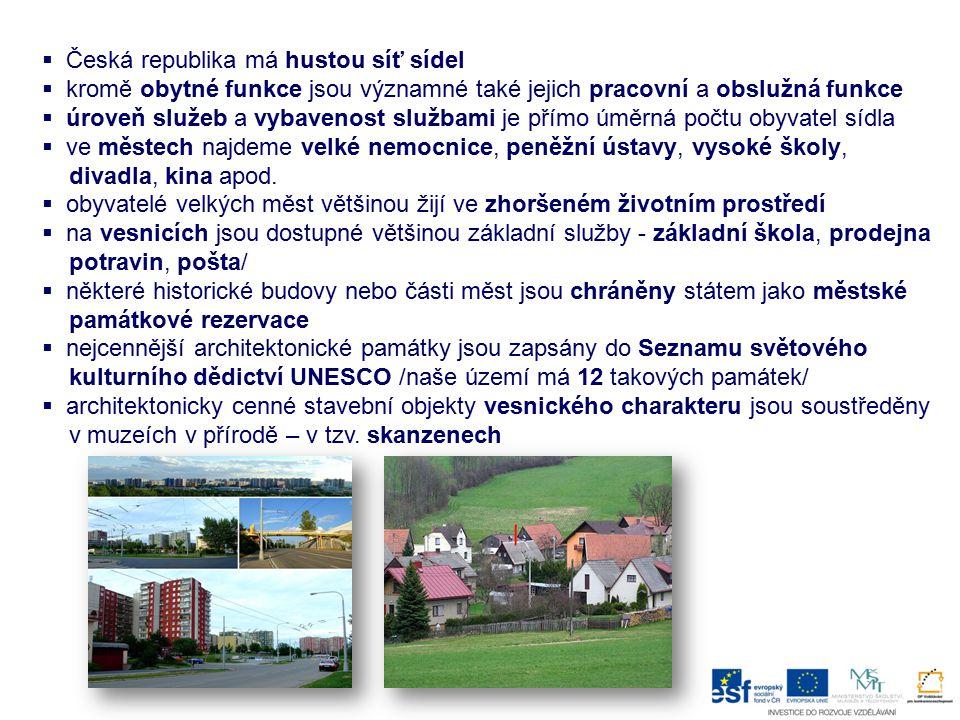  Česká republika má hustou síť sídel  kromě obytné funkce jsou významné také jejich pracovní a obslužná funkce  úroveň služeb a vybavenost službami