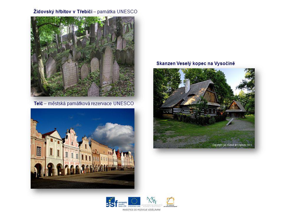 Skanzen Veselý kopec na Vysočině Židovský hřbitov v Třebíči – památka UNESCO Telč – městská památková rezervace UNESCO