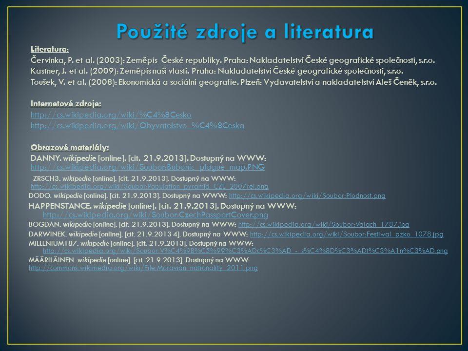 Literatura: Červinka, P.et al. (2003): Zeměpis České republiky.
