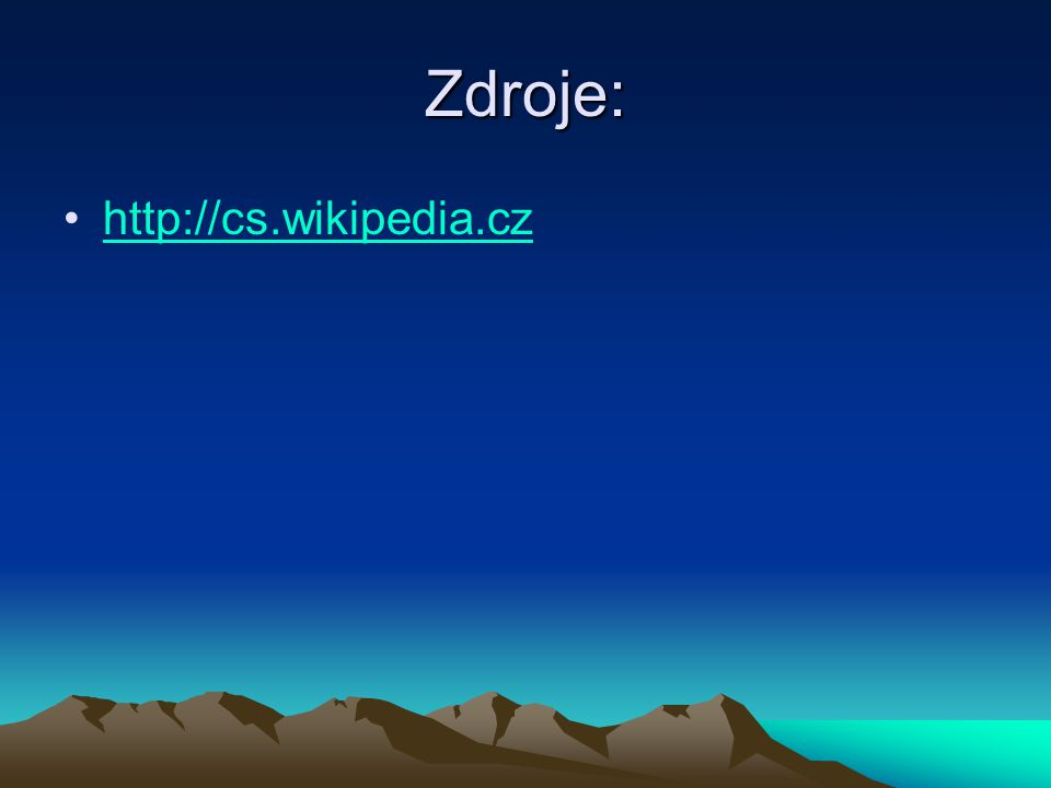 Zdroje: http://cs.wikipedia.cz