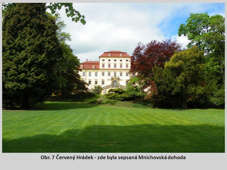 Obr. 7 Červený Hrádek - zde byla sepsaná Mnichovská dohoda