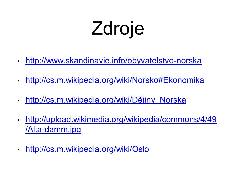Zdroje http://www.skandinavie.info/obyvatelstvo-norska http://cs.m.wikipedia.org/wiki/Norsko#Ekonomika http://cs.m.wikipedia.org/wiki/Dějiny_Norska ht