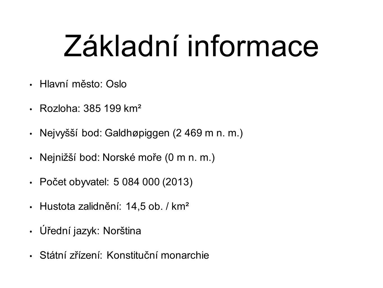 Základní informace Hlavní město: Oslo Rozloha: 385 199 km² Nejvyšší bod: Galdhøpiggen (2 469 m n. m.) Nejnižší bod: Norské moře (0 m n. m.) Počet obyv
