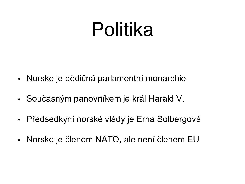 Politika Norsko je dědičná parlamentní monarchie Současným panovníkem je král Harald V. Předsedkyní norské vlády je Erna Solbergová Norsko je členem N