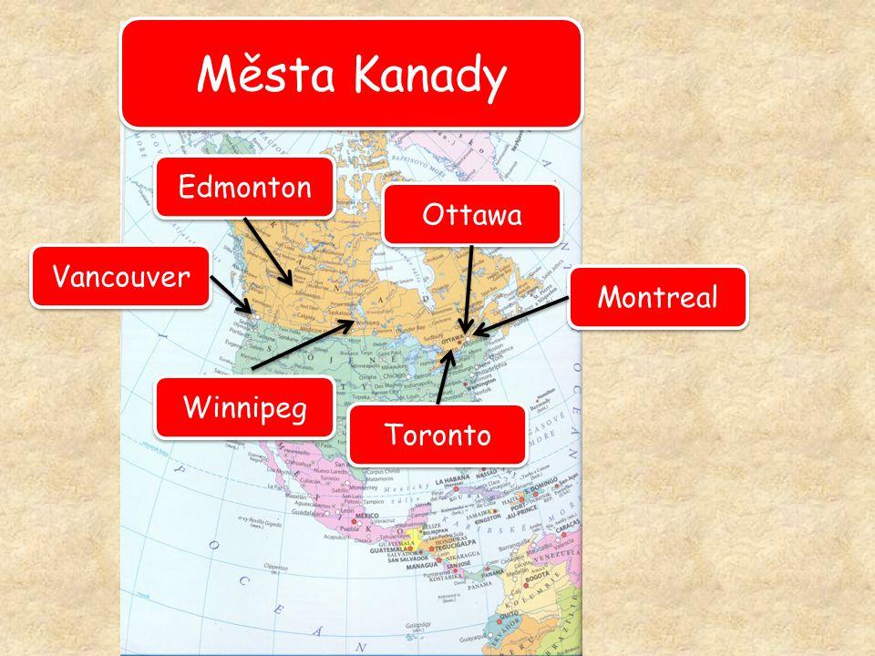 Města Kanady Ottawa Montreal Winnipeg Edmonton Vancouver Toronto