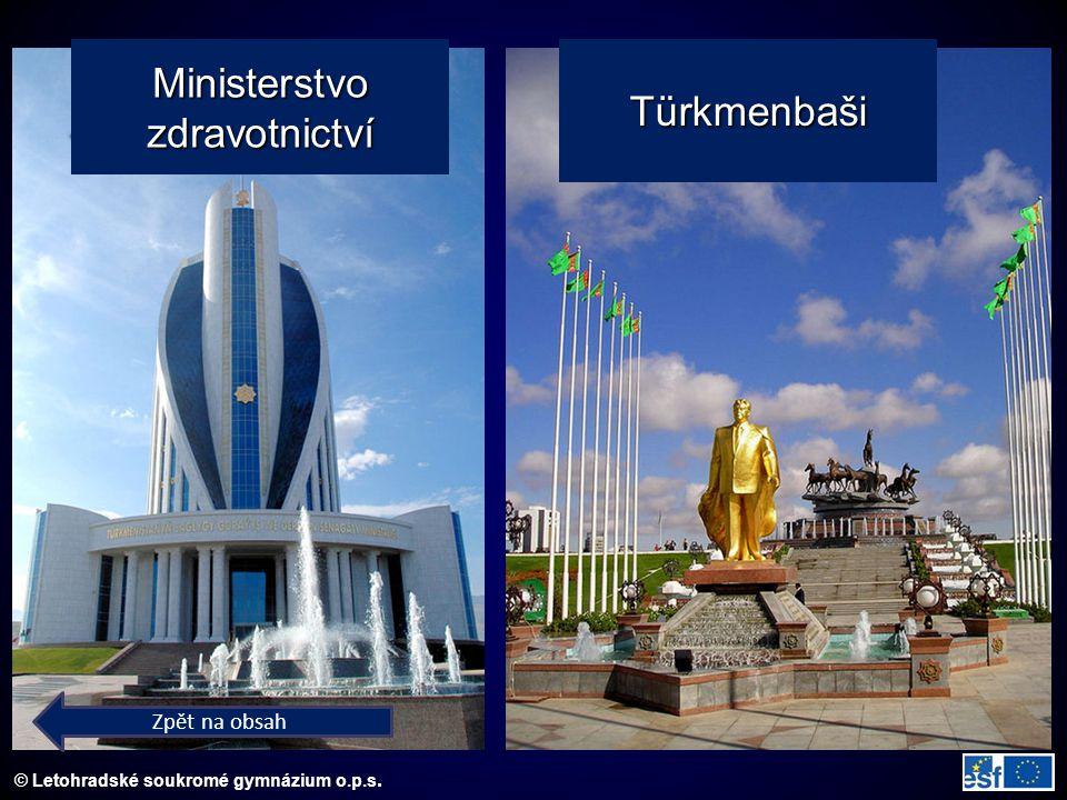 © Letohradské soukromé gymnázium o.p.s. MinisterstvozdravotnictvíTürkmenbaši Zpět na obsah