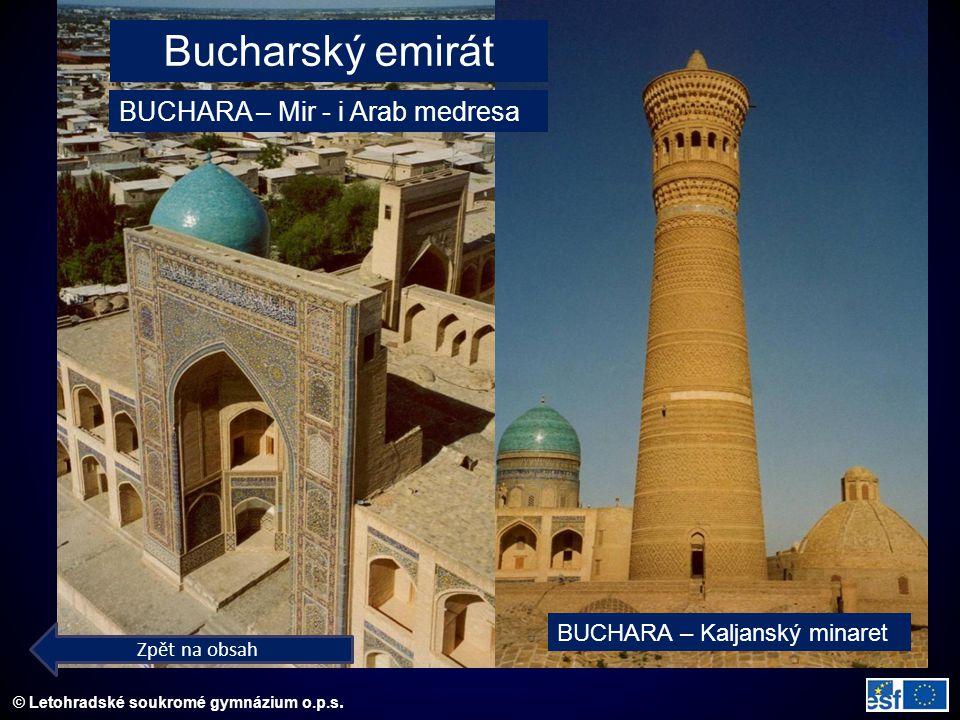 © Letohradské soukromé gymnázium o.p.s. BUCHARA – Kaljanský minaret Bucharský emirát BUCHARA – Mir - i Arab medresa Zpět na obsah