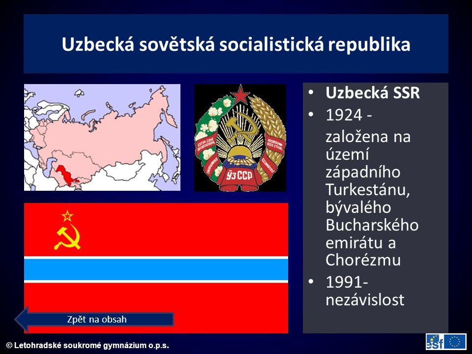 © Letohradské soukromé gymnázium o.p.s. Uzbecká sovětská socialistická republika Uzbecká SSR 1924 - založena na území západního Turkestánu, bývalého B