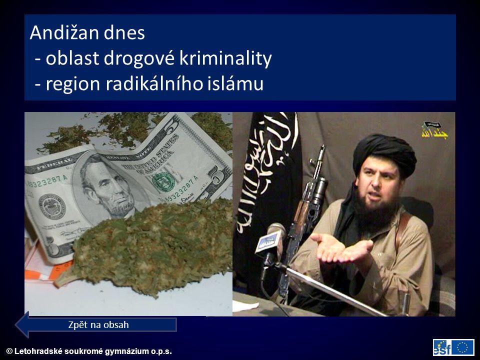 © Letohradské soukromé gymnázium o.p.s. Andižan dnes - oblast drogové kriminality - region radikálního islámu Zpět na obsah