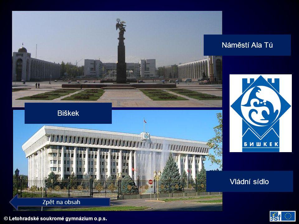 © Letohradské soukromé gymnázium o.p.s. Vládní sídlo Náměstí Ala Tú Biškek Zpět na obsah