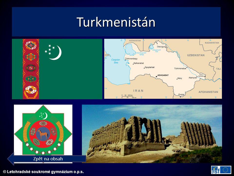 © Letohradské soukromé gymnázium o.p.s. Turkmenistán Zpět na obsah