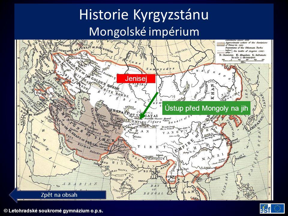 © Letohradské soukromé gymnázium o.p.s. Ústup před Mongoly na jih Jenisej Historie Kyrgyzstánu Mongolské impérium Zpět na obsah