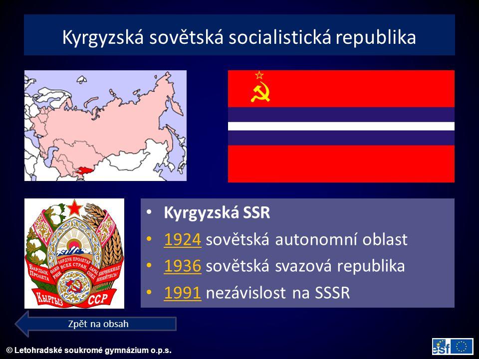 © Letohradské soukromé gymnázium o.p.s. Kyrgyzská sovětská socialistická republika Kyrgyzská SSR 1924 sovětská autonomní oblast 1936 sovětská svazová