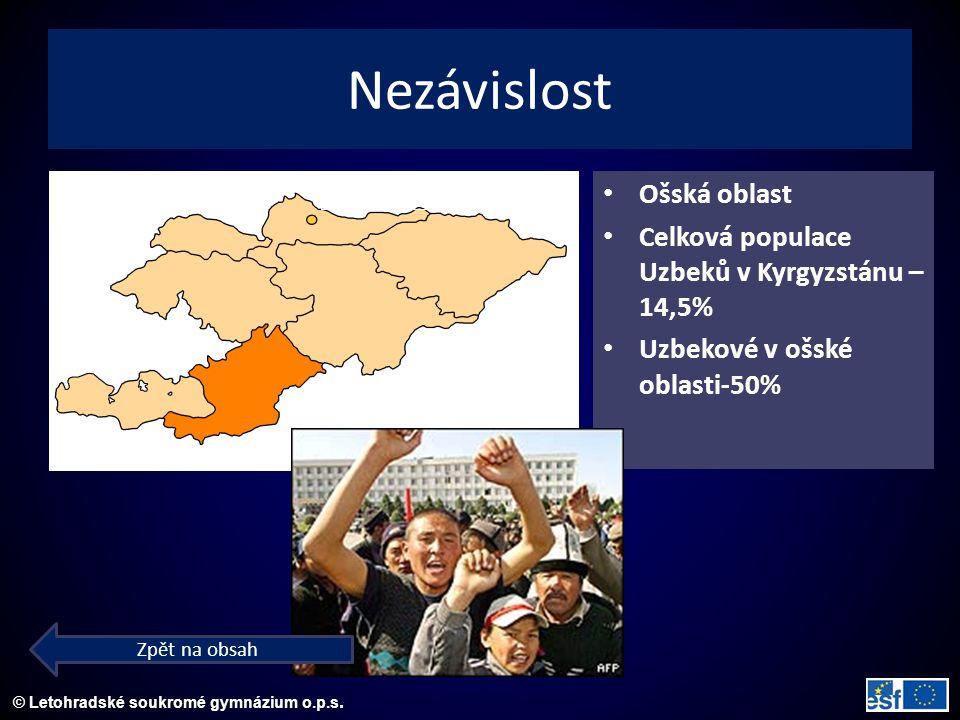 © Letohradské soukromé gymnázium o.p.s. Nezávislost Ošská oblast Celková populace Uzbeků v Kyrgyzstánu – 14,5% Uzbekové v ošské oblasti-50% BIŠKEK Zpě