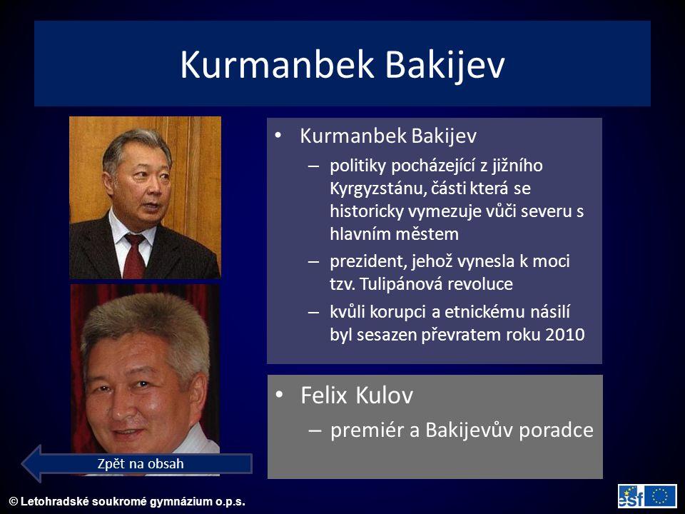 © Letohradské soukromé gymnázium o.p.s. Kurmanbek Bakijev – politiky pocházející z jižního Kyrgyzstánu, části která se historicky vymezuje vůči severu