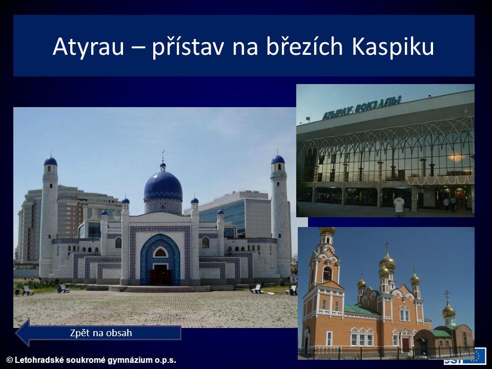 © Letohradské soukromé gymnázium o.p.s. Atyrau – přístav na březích Kaspiku Zpět na obsah