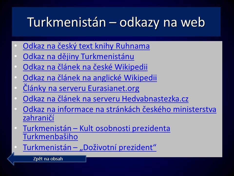 Odkaz na český text knihy Ruhnama Odkaz na dějiny Turkmenistánu Odkaz na článek na české Wikipedii Odkaz na článek na anglické Wikipedii Články na ser