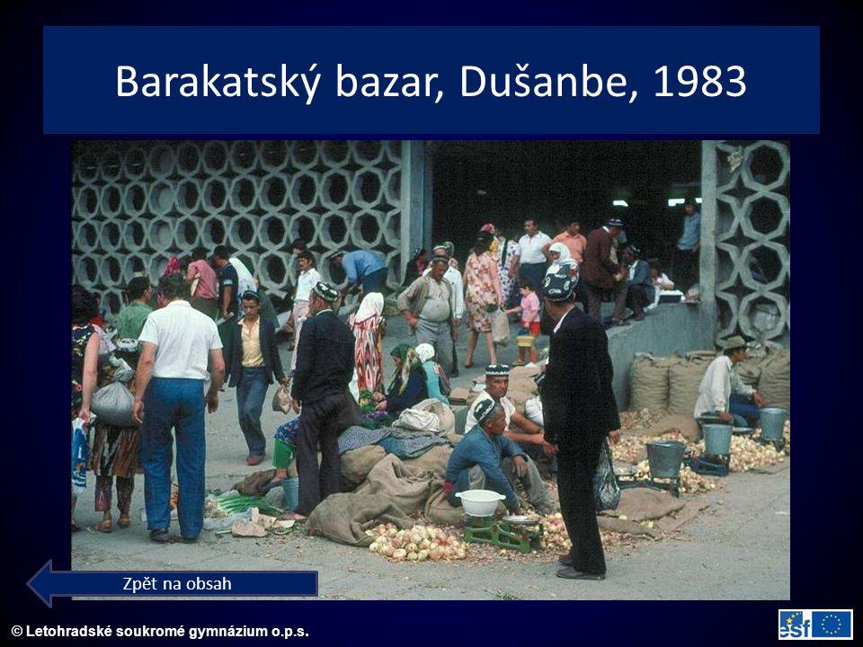 © Letohradské soukromé gymnázium o.p.s. Barakatský bazar, Dušanbe, 1983 Zpět na obsah
