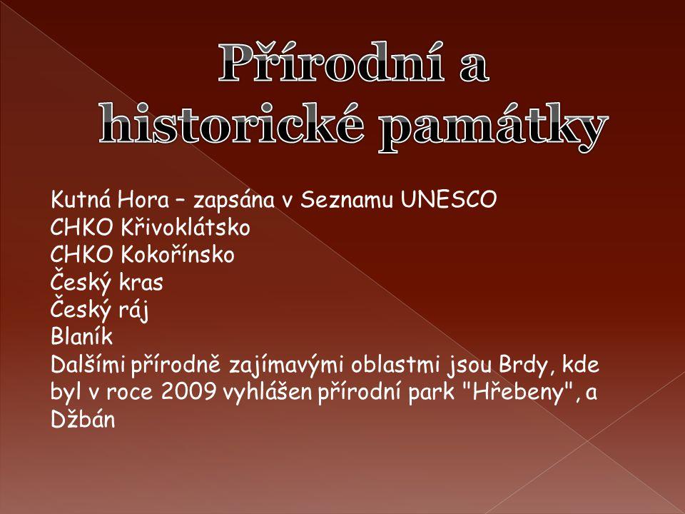Kutná Hora – zapsána v Seznamu UNESCO CHKO Křivoklátsko CHKO Kokořínsko Český kras Český ráj Blaník Dalšími přírodně zajímavými oblastmi jsou Brdy, kd
