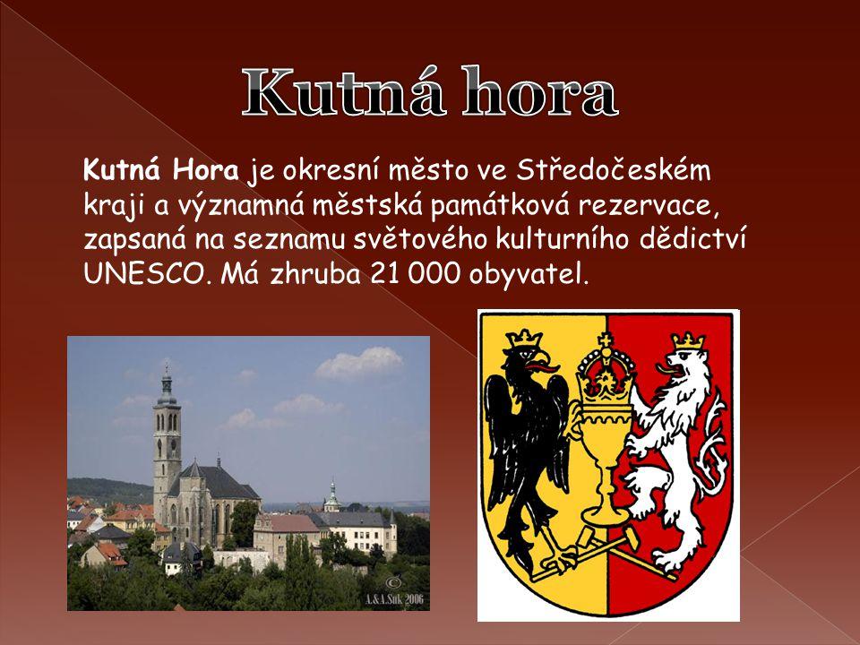 Kutná Hora je okresní město ve Středočeském kraji a významná městská památková rezervace, zapsaná na seznamu světového kulturního dědictví UNESCO. Má