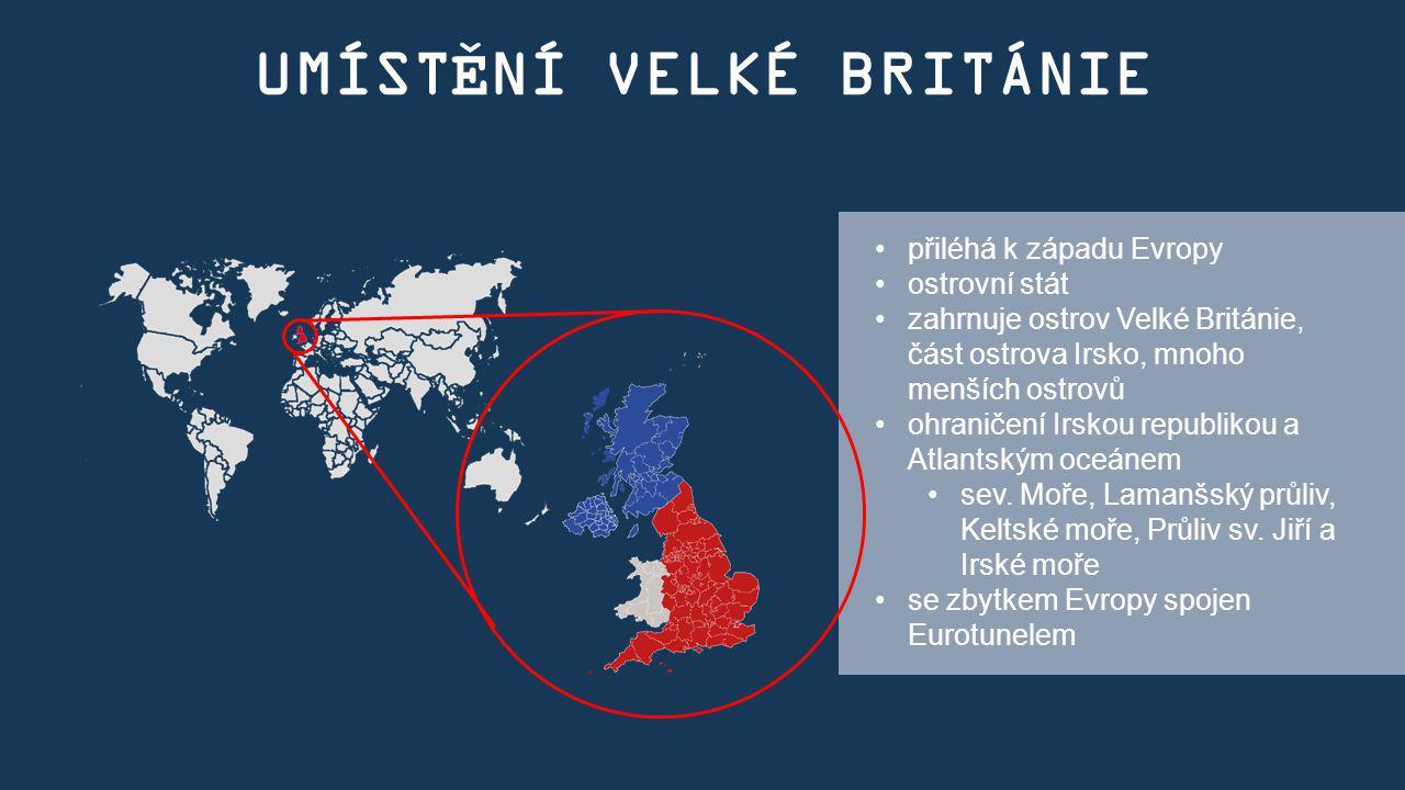 UMÍSTĚNÍ VELKÉ BRITÁNIE přiléhá k západu Evropy ostrovní stát zahrnuje ostrov Velké Británie, část ostrova Irsko, mnoho menších ostrovů ohraničení Irs