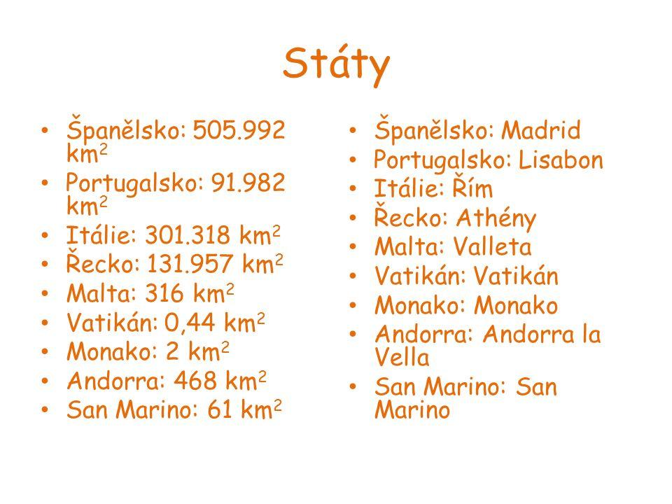Státy Španělsko: 505.992 km 2 Portugalsko: 91.982 km 2 Itálie: 301.318 km 2 Řecko: 131.957 km 2 Malta: 316 km 2 Vatikán: 0,44 km 2 Monako: 2 km 2 Ando