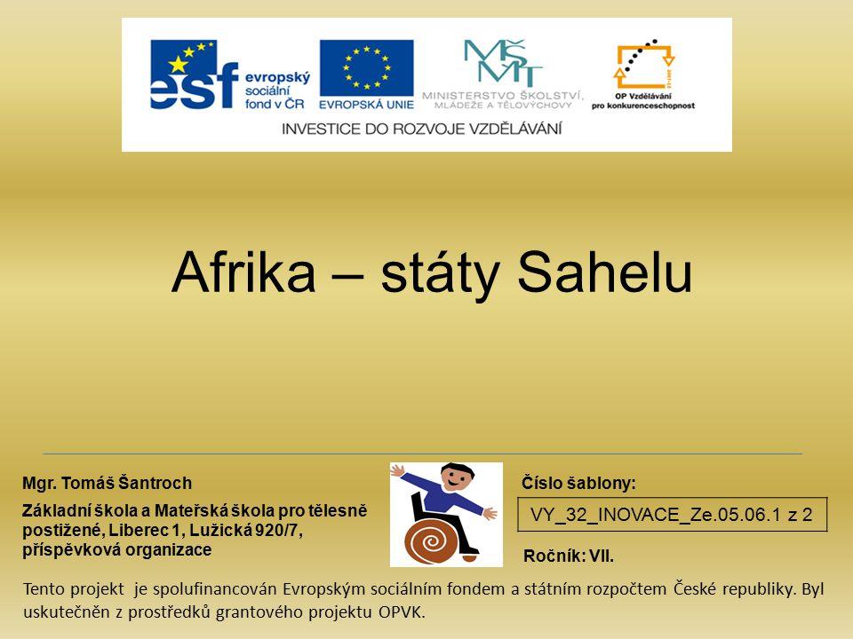 VY_32_INOVACE_Ze.05.06.1 z 2 Afrika – státy Sahelu Mgr.
